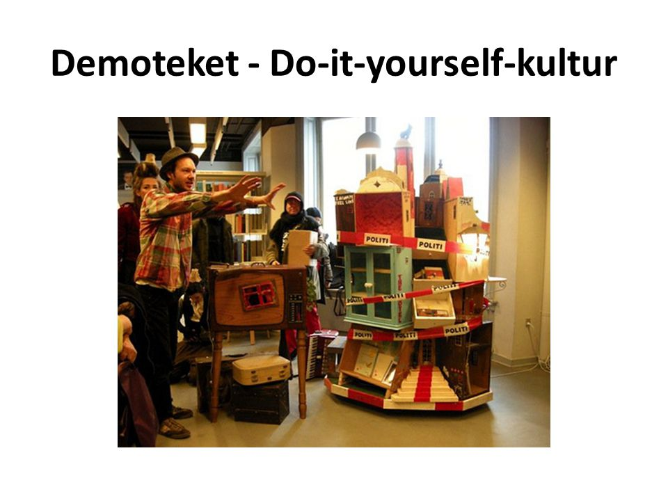 Demoteket - Do-it-yourself-kultur