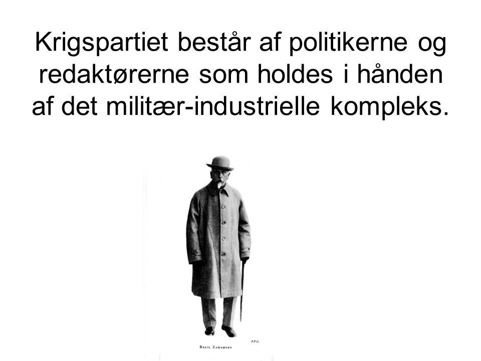 Krigspartiet består af politikerne og redaktørerne som holdes i hånden af det militær-industrielle kompleks.