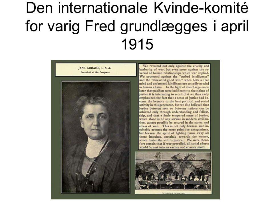 Den internationale Kvinde-komité for varig Fred grundlægges i april 1915