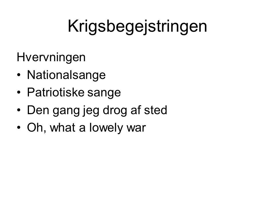 Krigsbegejstringen Hvervningen Nationalsange Patriotiske sange