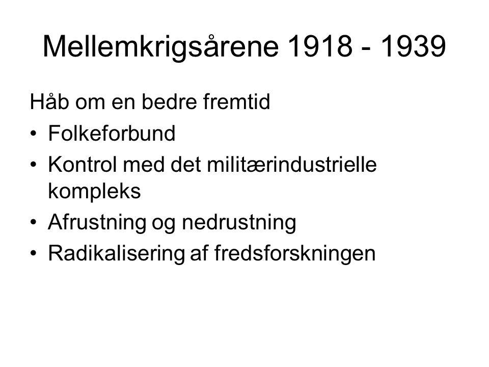 Mellemkrigsårene 1918 - 1939 Håb om en bedre fremtid Folkeforbund
