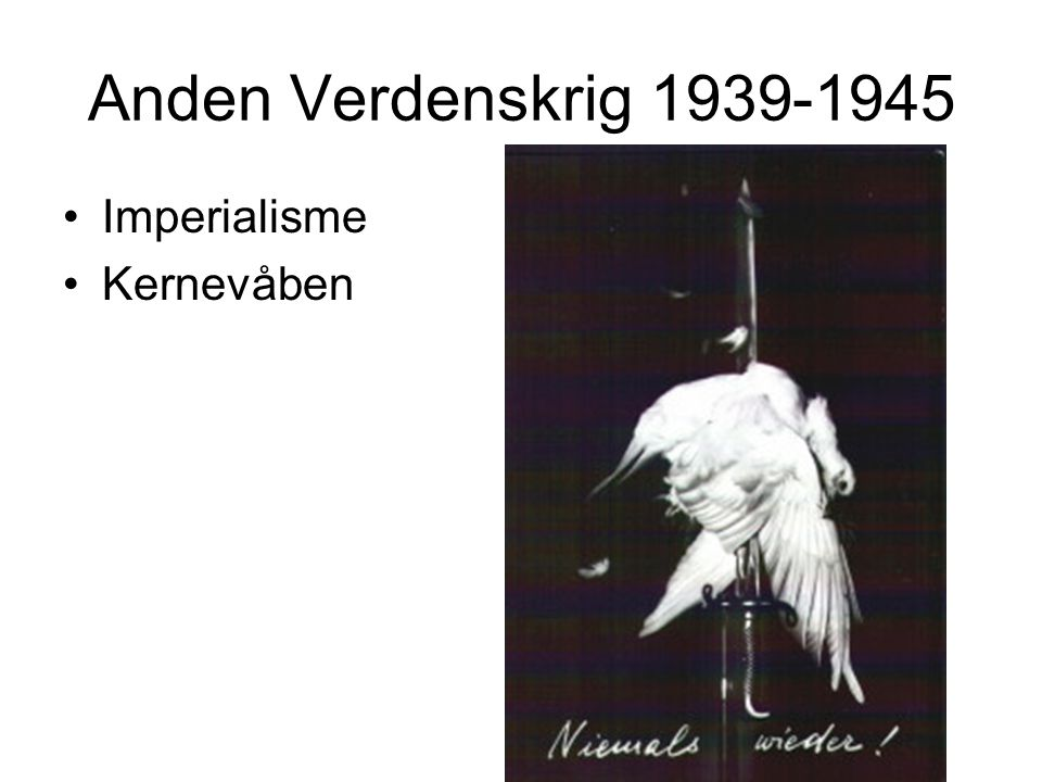 Anden Verdenskrig 1939-1945 Imperialisme Kernevåben