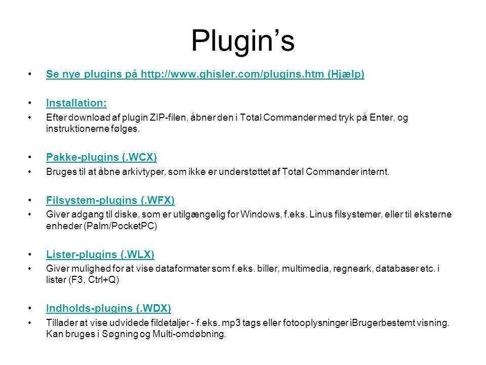 Plugin's Se nye plugins på http://www.ghisler.com/plugins.htm (Hjælp)