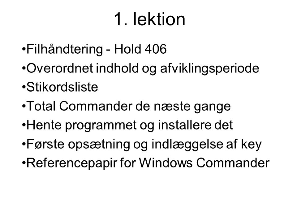 1. lektion Filhåndtering - Hold 406