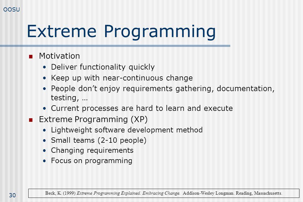 Extreme Programming Motivation Extreme Programming (XP)