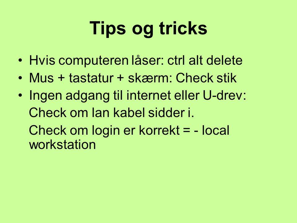 Tips og tricks Hvis computeren låser: ctrl alt delete