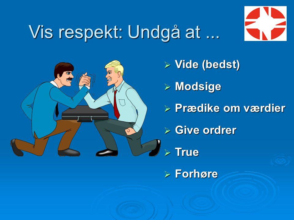 Vis respekt: Undgå at ... Vide (bedst) Modsige Prædike om værdier