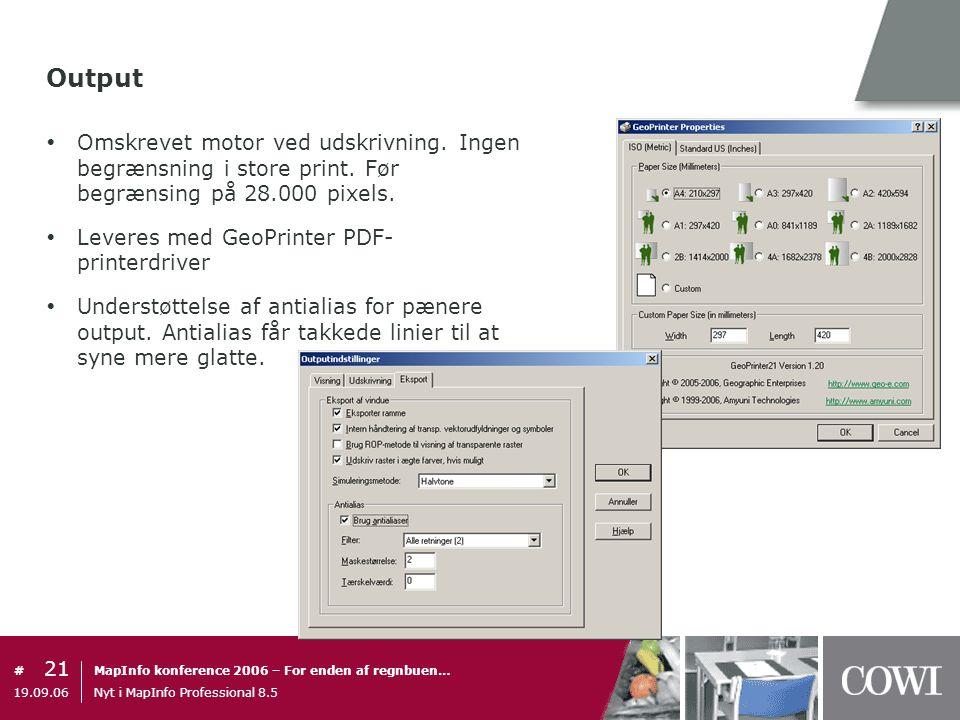 Output Omskrevet motor ved udskrivning. Ingen begrænsning i store print. Før begrænsing på 28.000 pixels.