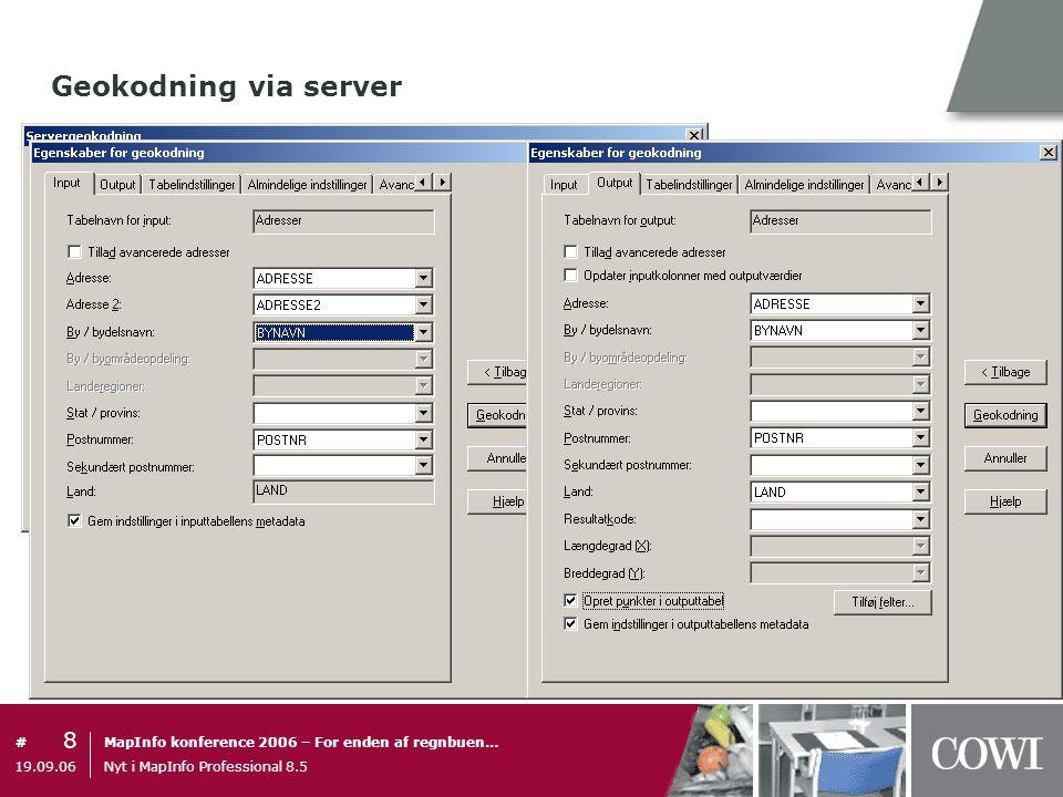 Geokodning via server 19.09.06 Nyt i MapInfo Professional 8.5