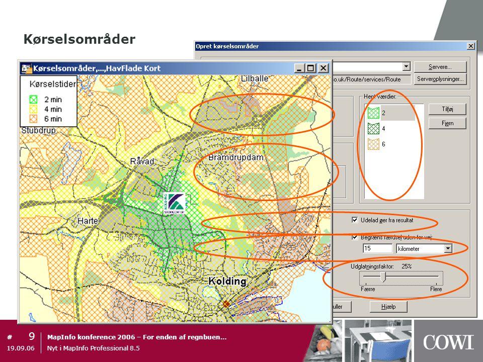 Kørselsområder 19.09.06 Nyt i MapInfo Professional 8.5