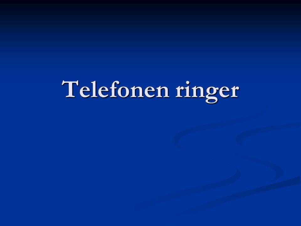 Telefonen ringer