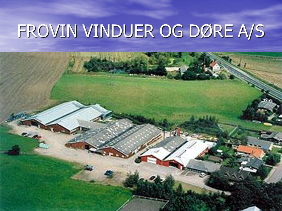 FROVIN VINDUER OG DØRE A/S