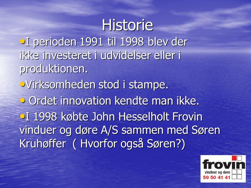 Historie I perioden 1991 til 1998 blev der ikke investeret i udvidelser eller i produktionen.