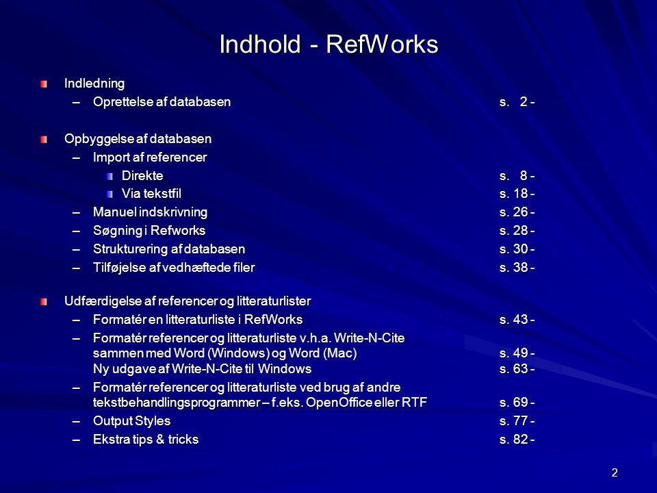 Indhold - RefWorks Indledning Oprettelse af databasen s. 2 -
