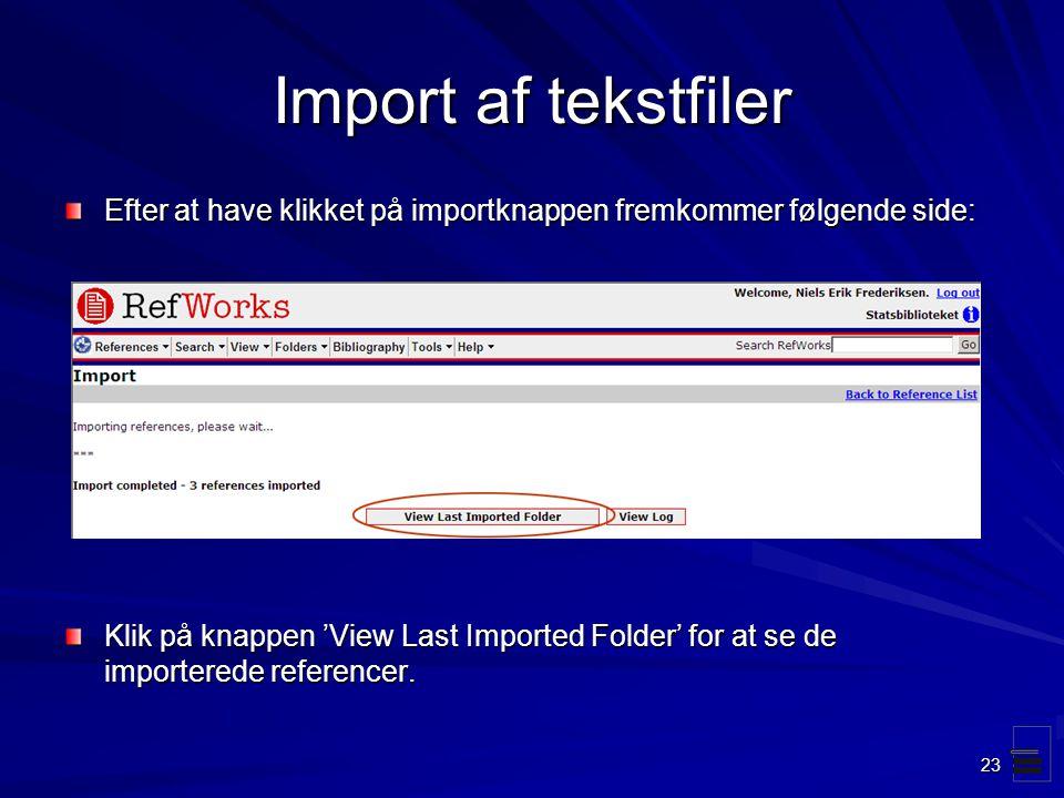 Import af tekstfiler Efter at have klikket på importknappen fremkommer følgende side: