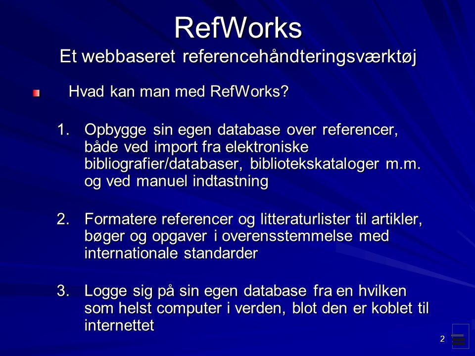 RefWorks Et webbaseret referencehåndteringsværktøj