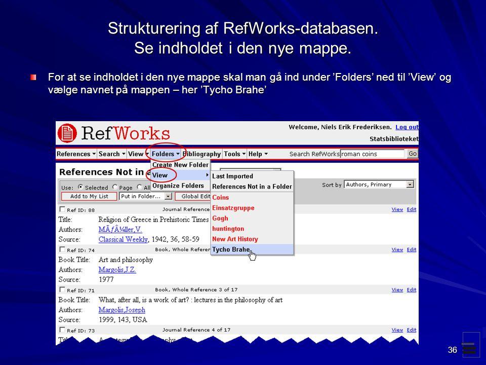 Strukturering af RefWorks-databasen. Se indholdet i den nye mappe.