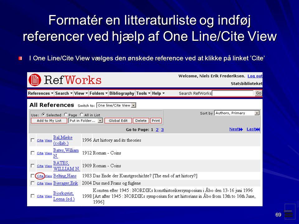 Formatér en litteraturliste og indføj referencer ved hjælp af One Line/Cite View