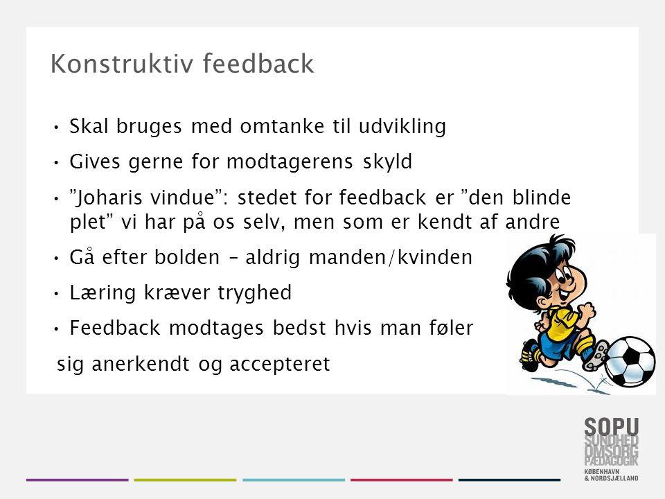 Konstruktiv feedback Skal bruges med omtanke til udvikling