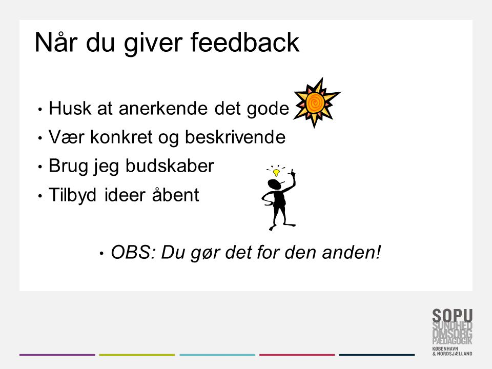 OBS: Du gør det for den anden!