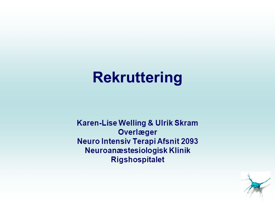 Rekruttering Karen-Lise Welling & Ulrik Skram Overlæger