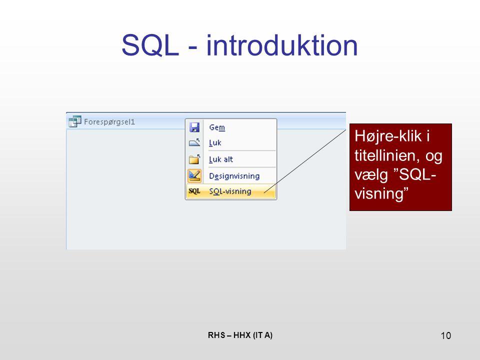 SQL - introduktion Højre-klik i titellinien, og vælg SQL-visning