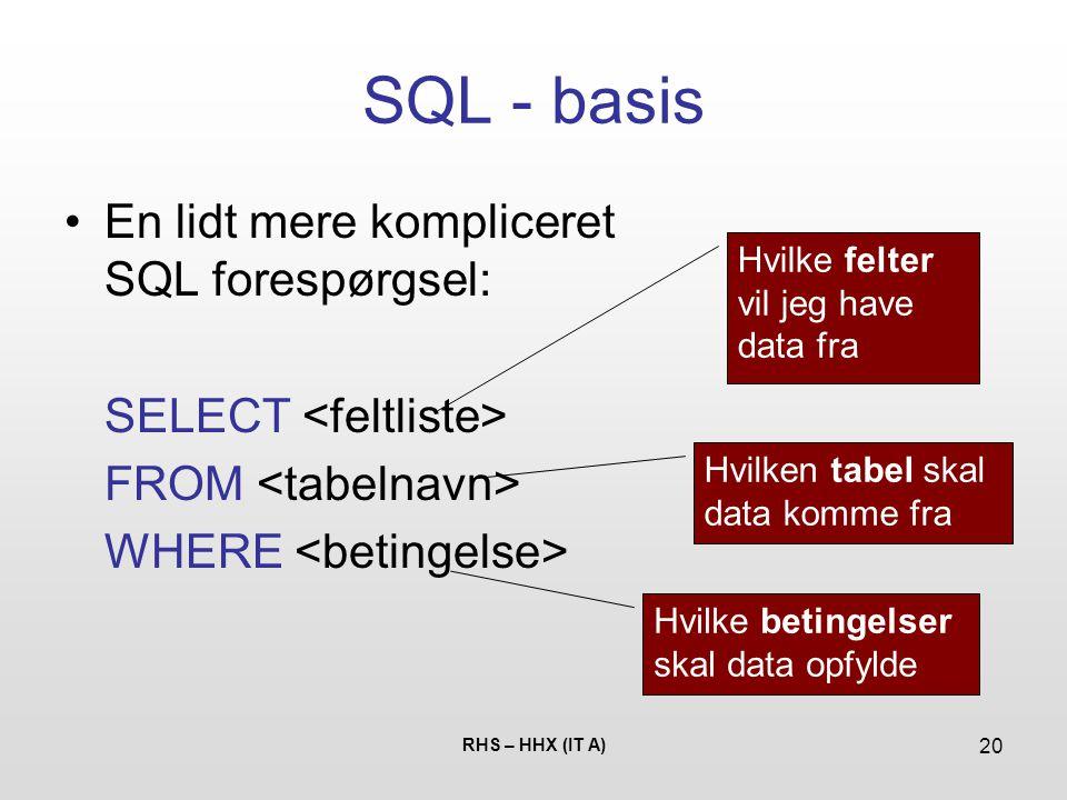 SQL - basis En lidt mere kompliceret SQL forespørgsel: