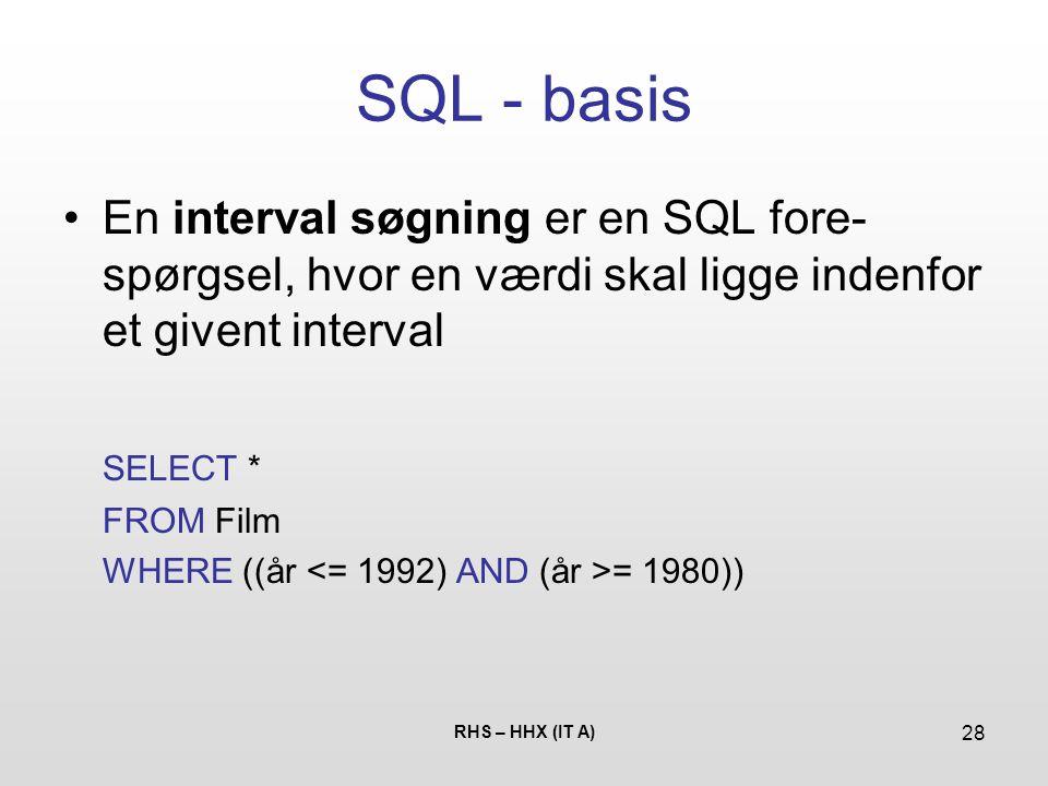 SQL - basis En interval søgning er en SQL fore-spørgsel, hvor en værdi skal ligge indenfor et givent interval.