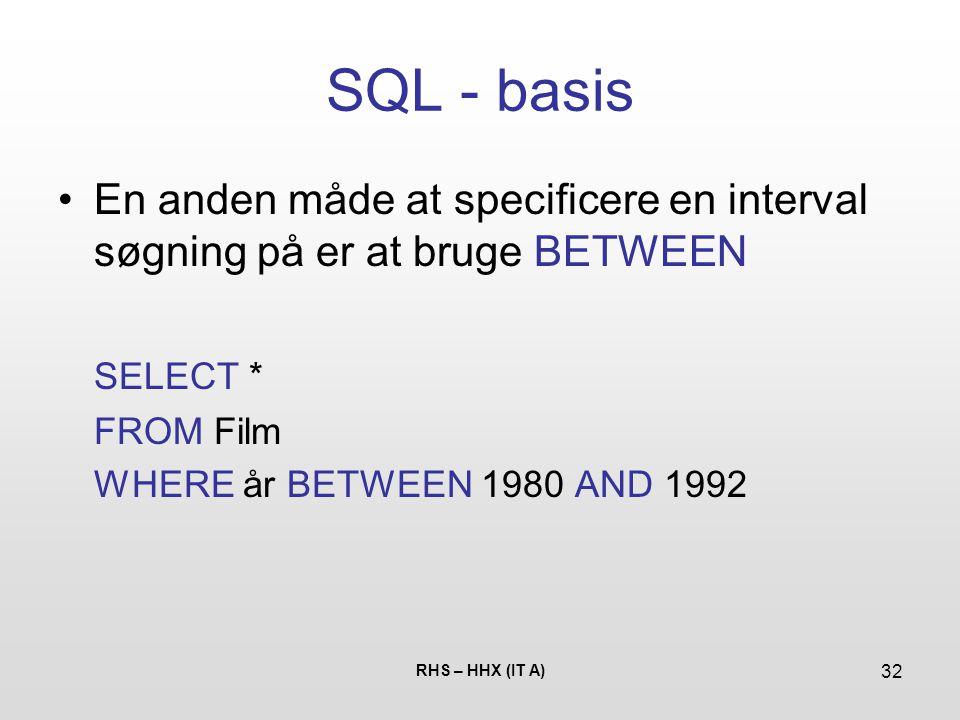 SQL - basis En anden måde at specificere en interval søgning på er at bruge BETWEEN. SELECT * FROM Film.