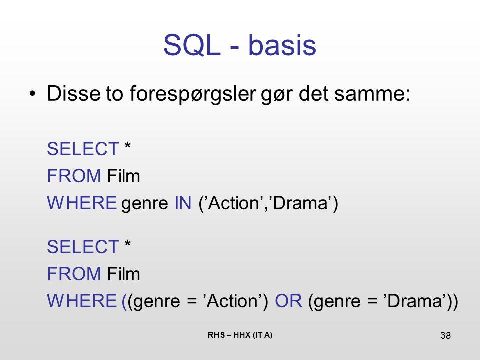 SQL - basis Disse to forespørgsler gør det samme: SELECT * FROM Film