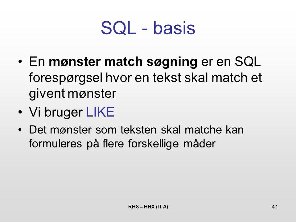 SQL - basis En mønster match søgning er en SQL forespørgsel hvor en tekst skal match et givent mønster.