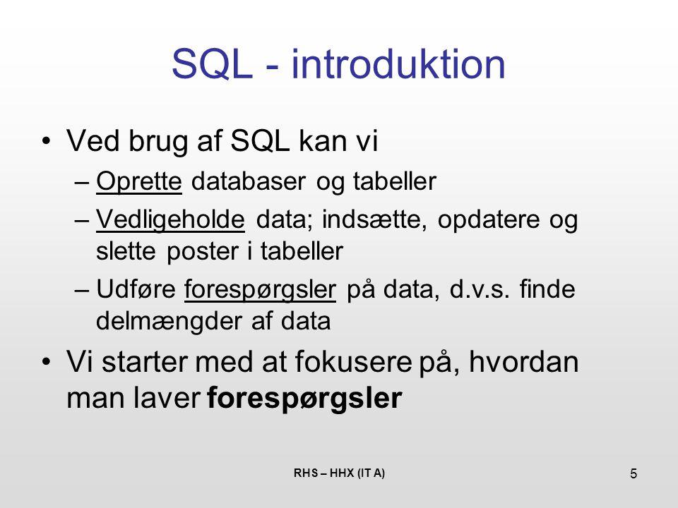 SQL - introduktion Ved brug af SQL kan vi