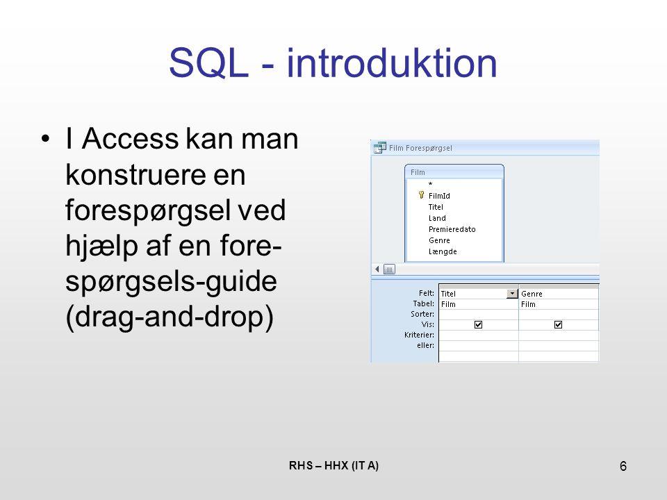 SQL - introduktion I Access kan man konstruere en forespørgsel ved hjælp af en fore-spørgsels-guide (drag-and-drop)