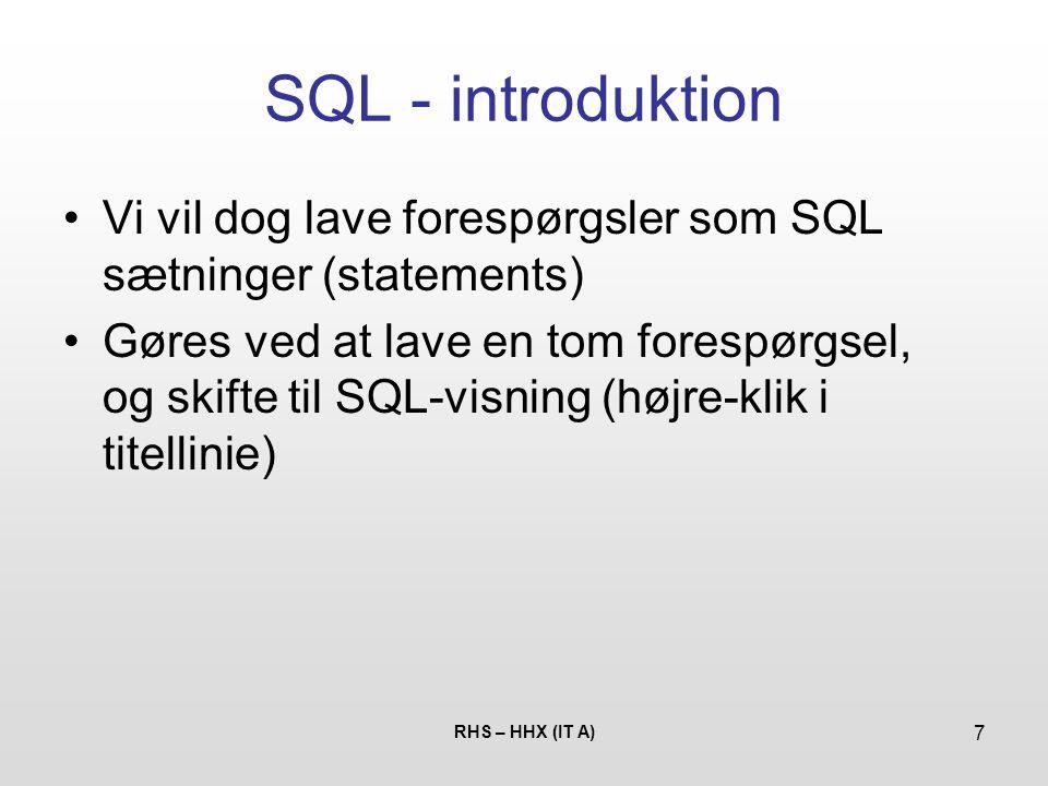 SQL - introduktion Vi vil dog lave forespørgsler som SQL sætninger (statements)