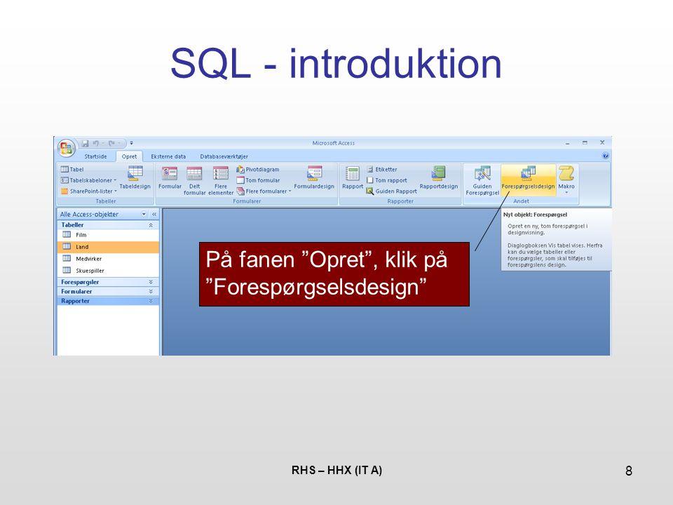 SQL - introduktion På fanen Opret , klik på Forespørgselsdesign