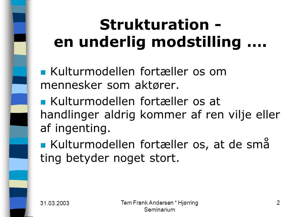 Strukturation - en underlig modstilling ….
