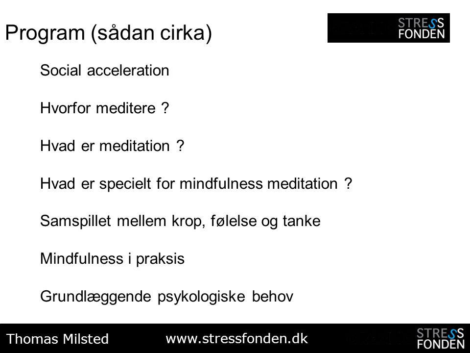 Program (sådan cirka) Social acceleration Hvorfor meditere
