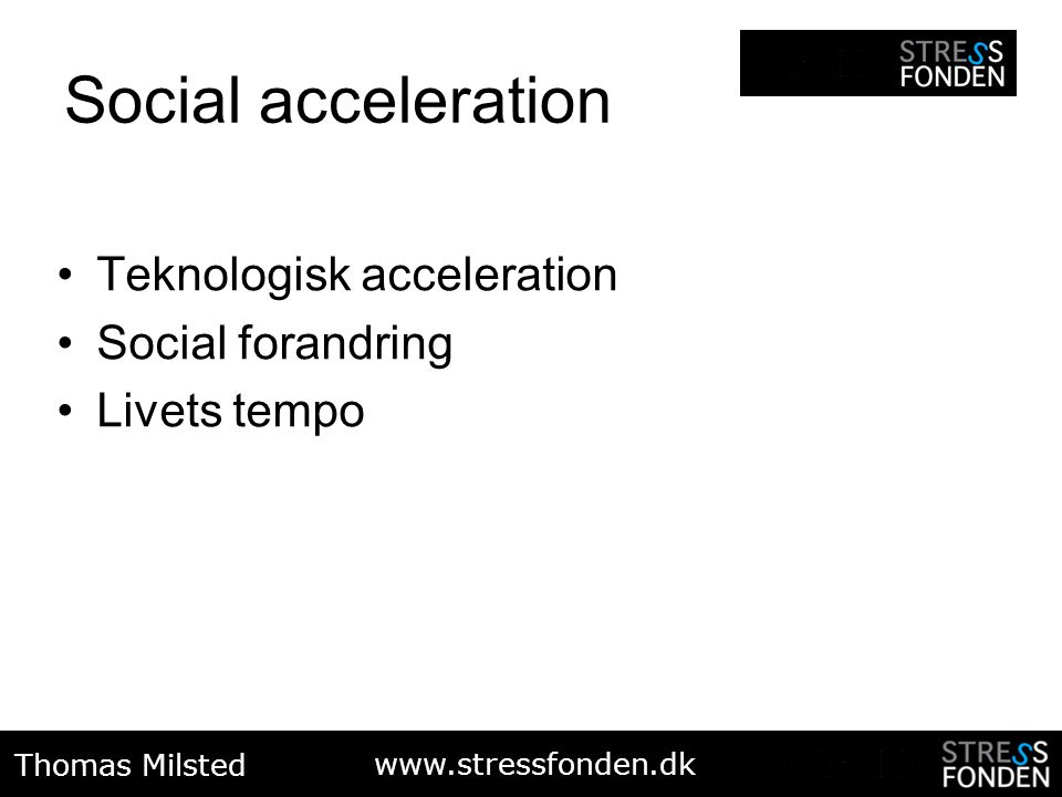 Social acceleration Teknologisk acceleration Social forandring