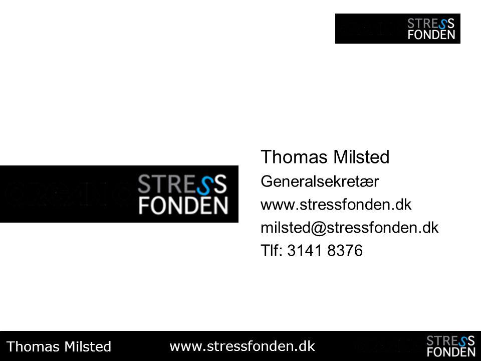 Thomas Milsted Generalsekretær www.stressfonden.dk
