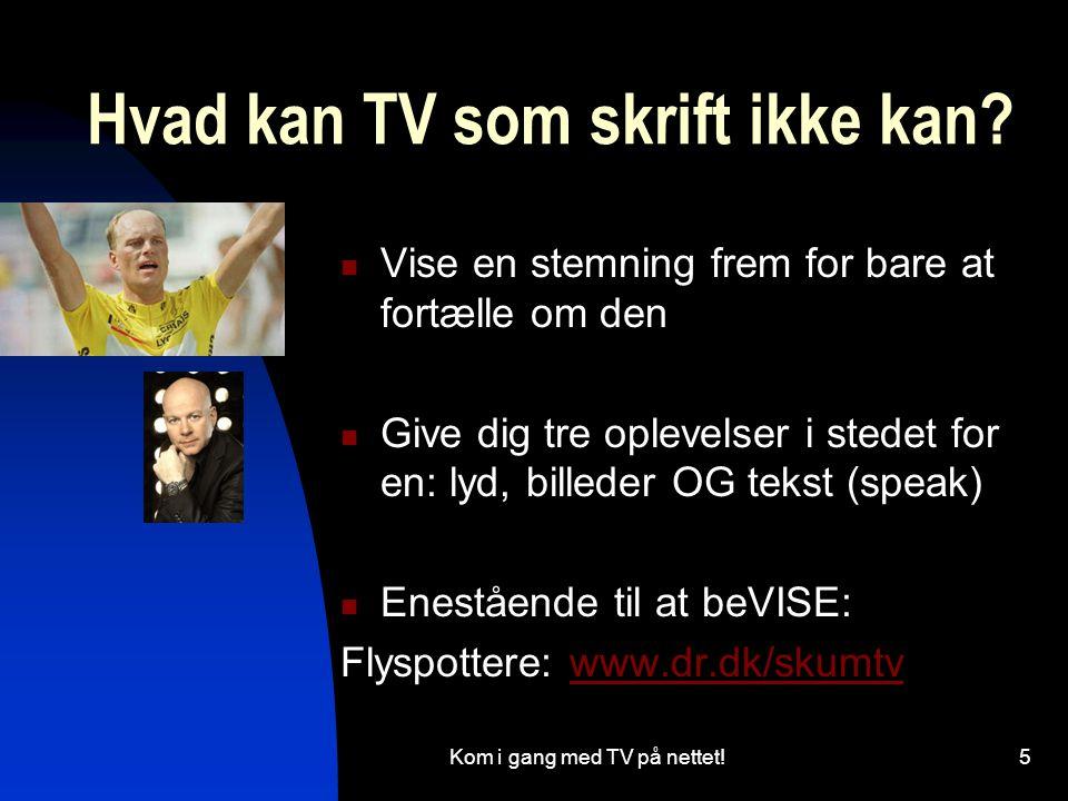 Hvad kan TV som skrift ikke kan