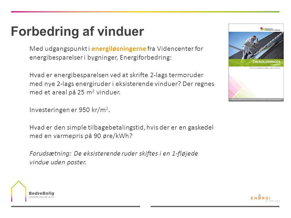 Forbedring af vinduer Med udgangspunkt i energiløsningerne fra Videncenter for energibesparelser i bygninger, Energiforbedring: