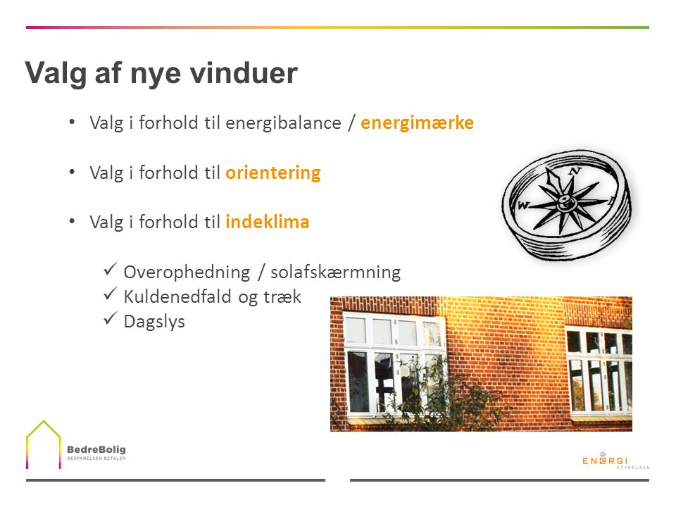 Valg af nye vinduer Valg i forhold til energibalance / energimærke