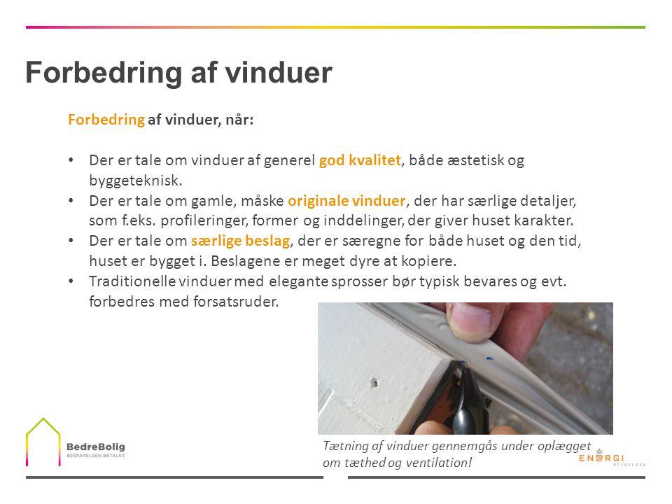 Forbedring af vinduer Forbedring af vinduer, når: