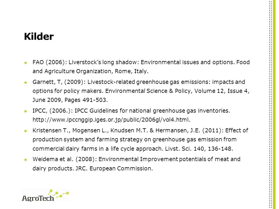 Kilder FAO (2006): Liverstock's long shadow: Environmental issues and options. Food and Agriculture Organization, Rome, Italy.