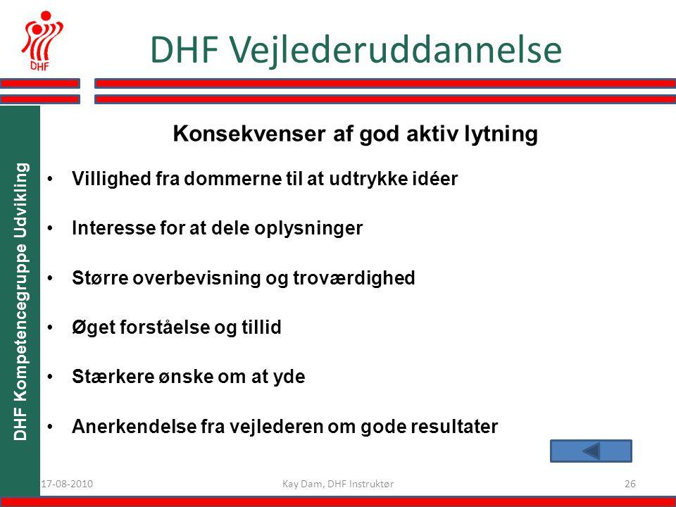 Konsekvenser af god aktiv lytning DHF Kompetencegruppe Udvikling