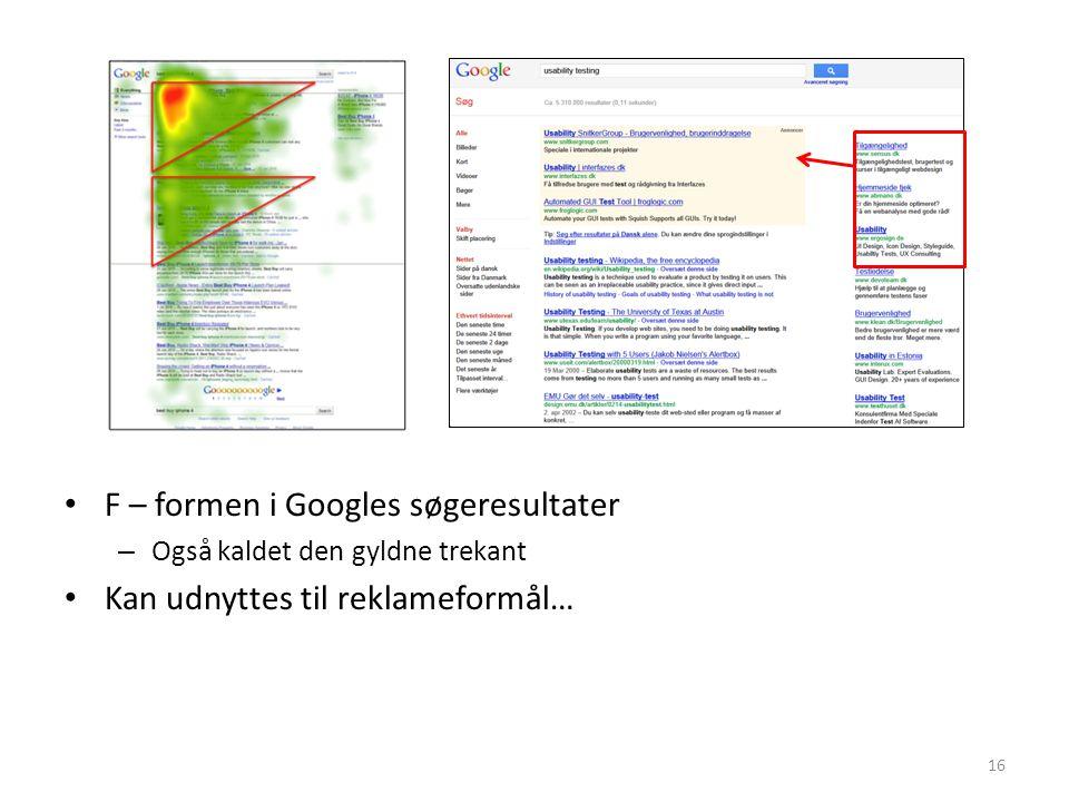 F – formen i Googles søgeresultater Kan udnyttes til reklameformål…