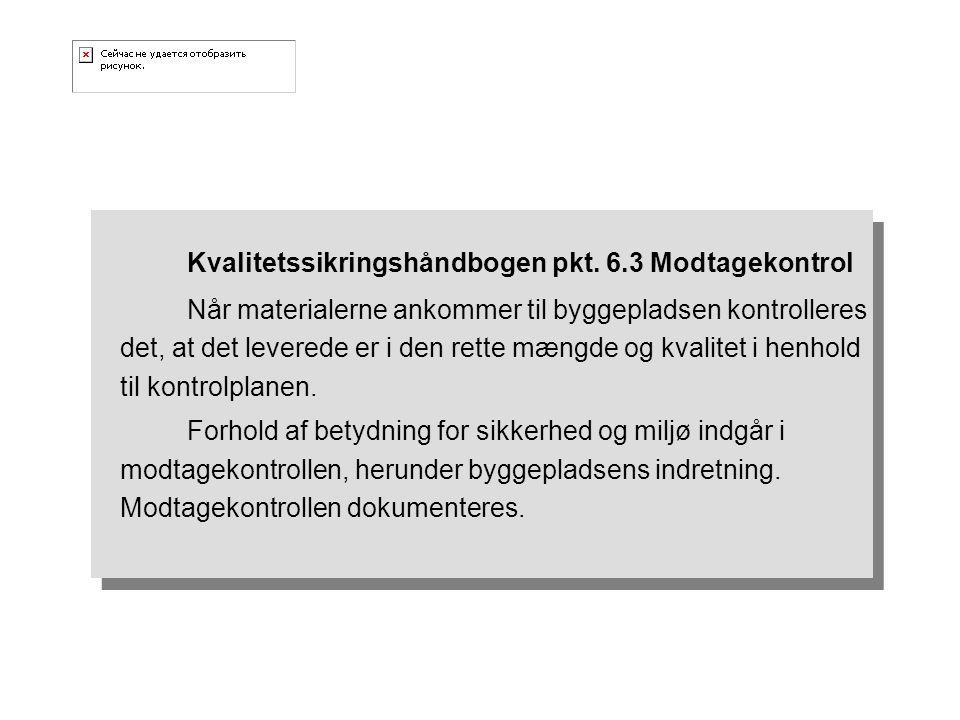 Kvalitetssikringshåndbogen pkt. 6.3 Modtagekontrol