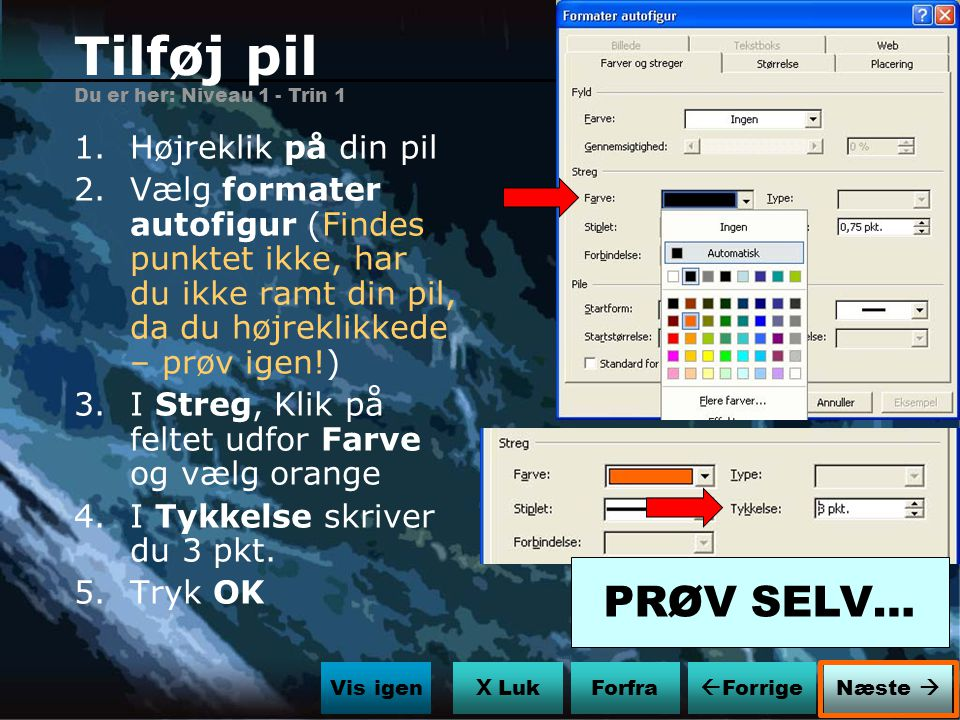 Tilføj pil PRØV SELV… Højreklik på din pil