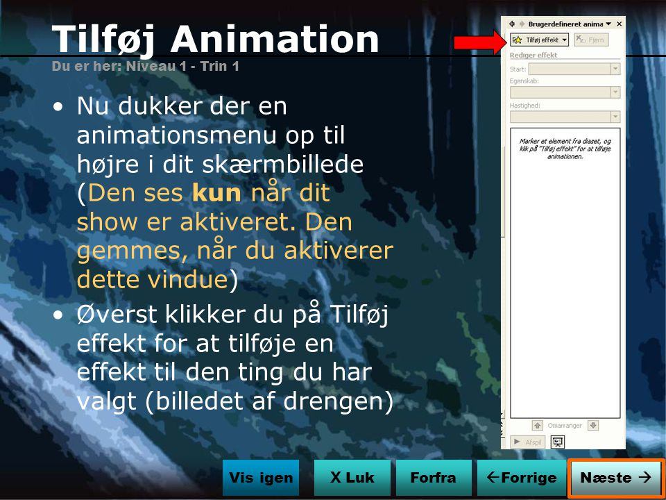 Tilføj Animation Du er her: Niveau 1 - Trin 1.