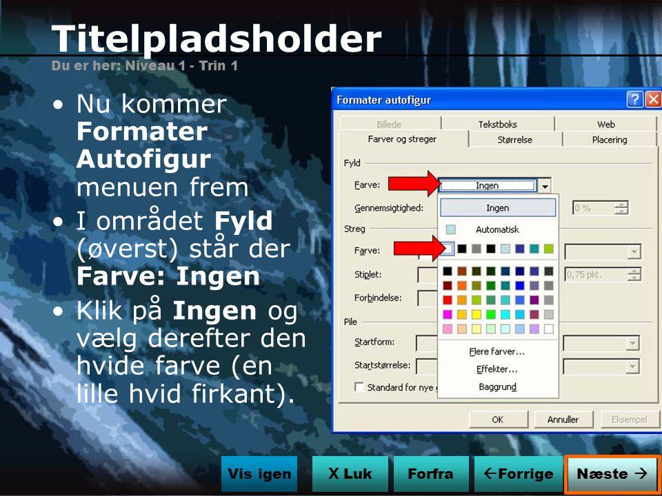 Titelpladsholder Nu kommer Formater Autofigur menuen frem